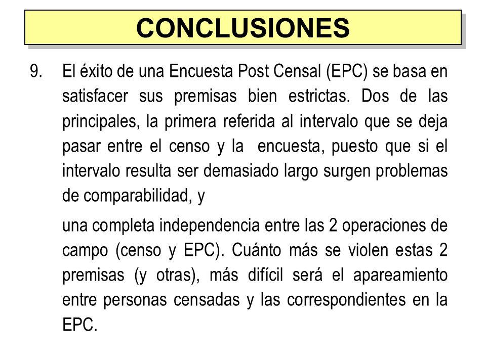 9.El éxito de una Encuesta Post Censal (EPC) se basa en satisfacer sus premisas bien estrictas. Dos de las principales, la primera referida al interva