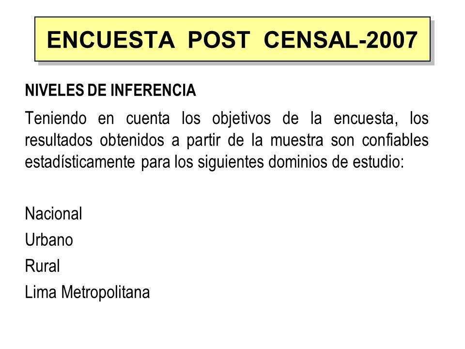 TAMAÑO Y DISTRIBUCION DE LA MUESTRA Para la Encuesta Post Censal EPC, teniendo en cuenta los objetivos de la encuesta y el presupuesto asignado, se consideró que un tamaño de muestra de aproximadamente de 6000 viviendas en 1200 segmentos ENCUESTA POST CENSAL-2007