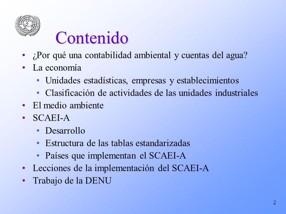 2 Contenido ¿Por qué una contabilidad ambiental y cuentas del agua? La economía Unidades estadísticas, empresas y establecimientos Clasificación de ac
