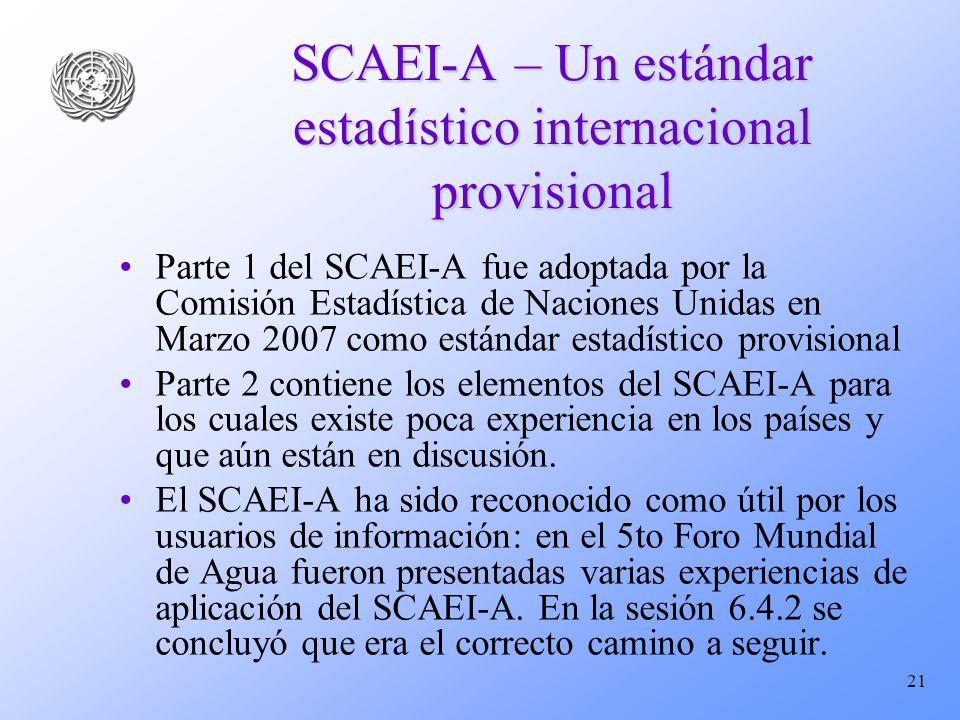 21 SCAEI-A – Un estándar estadístico internacional provisional Parte 1 del SCAEI-A fue adoptada por la Comisión Estadística de Naciones Unidas en Marz