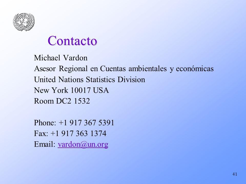 41 Contacto Michael Vardon Asesor Regional en Cuentas ambientales y económicas United Nations Statistics Division New York 10017 USA Room DC2 1532 Pho