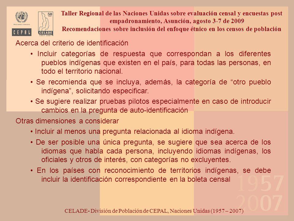 Acerca del criterio de identificación Incluir categorías de respuesta que correspondan a los diferentes pueblos indígenas que existen en el país, para