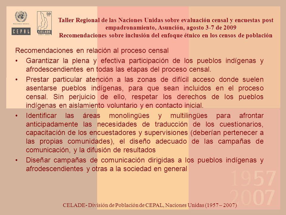 Recomendaciones en relación al proceso censal Garantizar la plena y efectiva participación de los pueblos indígenas y afrodescendientes en todas las e
