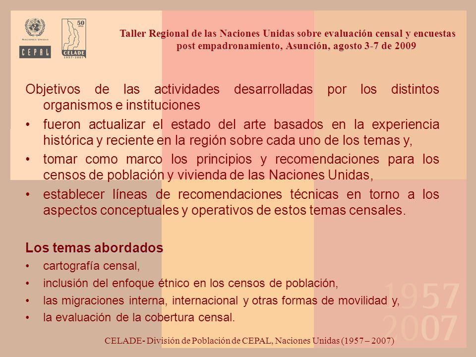 RECOMENDACIONES SOBRE CARTOGRAFÍA CENSAL CELADE- División de Población de CEPAL, Naciones Unidas (1957 – 2007) Taller Regional de las Naciones Unidas sobre evaluación censal y encuestas post empadronamiento, Asunción, agosto 3-7 de 2009