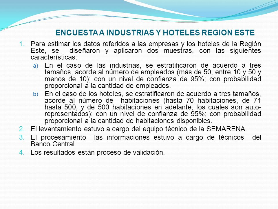 1. Para estimar los datos referidos a las empresas y los hoteles de la Región Este, se diseñaron y aplicaron dos muestras, con las siguientes caracter