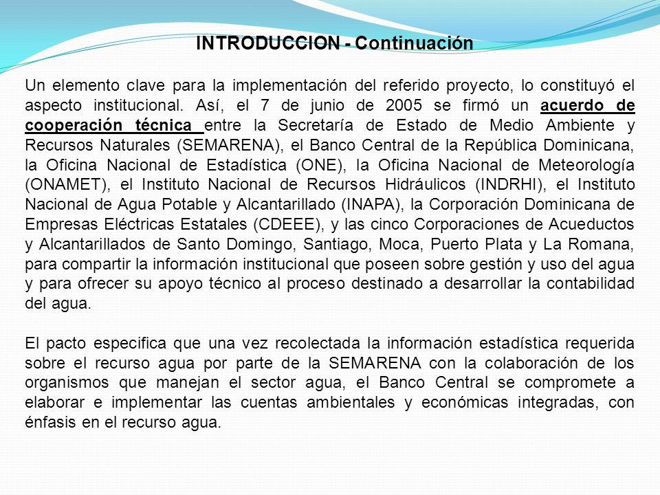 INTRODUCCION - Continuación Un elemento clave para la implementación del referido proyecto, lo constituyó el aspecto institucional. Así, el 7 de junio