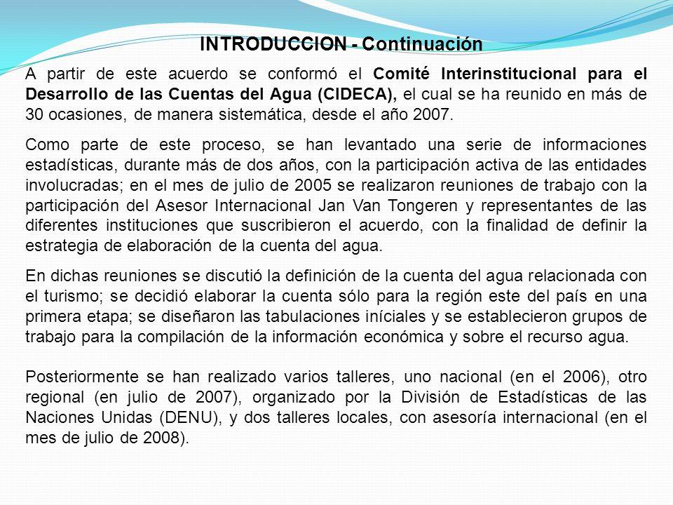 A partir de este acuerdo se conformó el Comité Interinstitucional para el Desarrollo de las Cuentas del Agua (CIDECA), el cual se ha reunido en más de