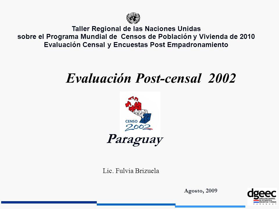 Agosto, 2009 Paraguay Taller Regional de las Naciones Unidas sobre el Programa Mundial de Censos de Población y Vivienda de 2010 Evaluación Censal y E