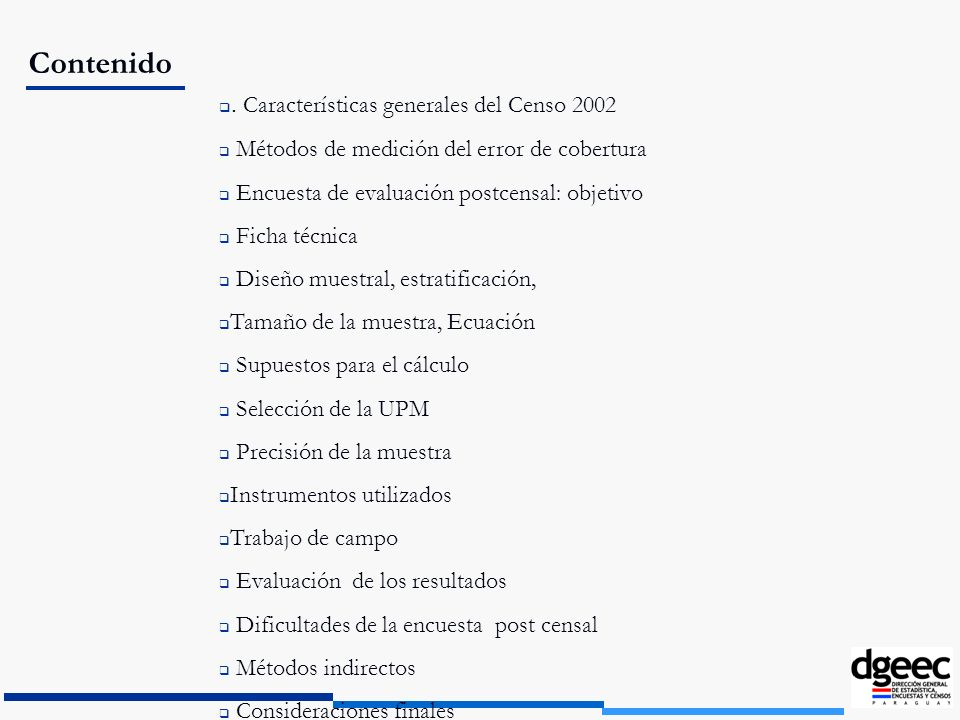 Contenido. Características generales del Censo 2002 Métodos de medición del error de cobertura Encuesta de evaluación postcensal: objetivo Ficha técni