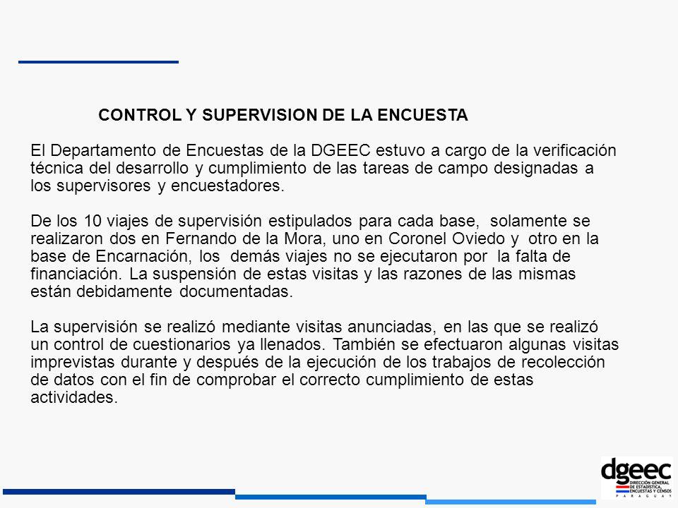CONTROL Y SUPERVISION DE LA ENCUESTA El Departamento de Encuestas de la DGEEC estuvo a cargo de la verificación técnica del desarrollo y cumplimiento