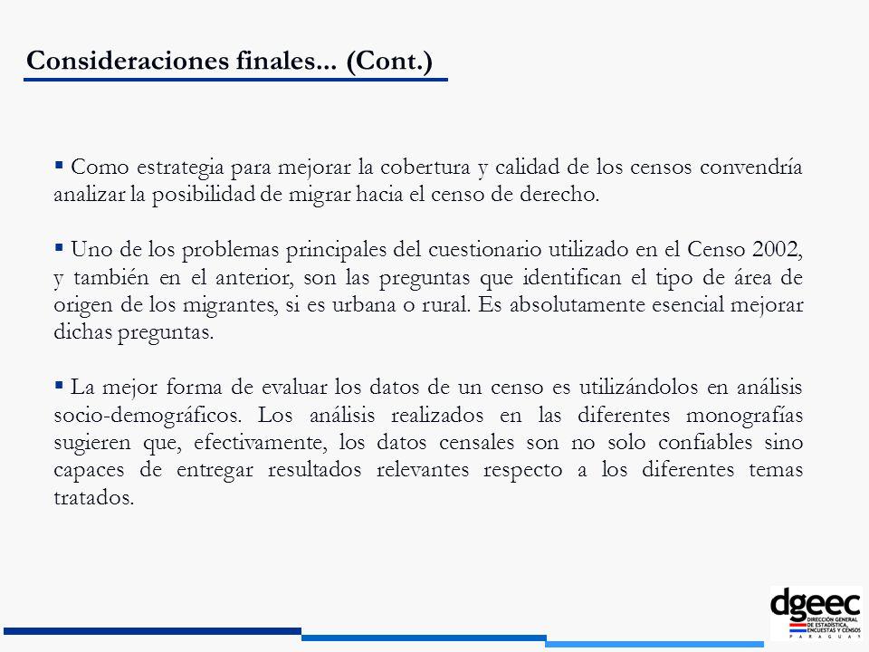 Como estrategia para mejorar la cobertura y calidad de los censos convendría analizar la posibilidad de migrar hacia el censo de derecho. Uno de los p