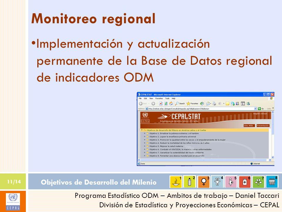 Objetivos de Desarrollo del Milenio 11/14 Programa Estadístico ODM – Ambitos de trabajo – Daniel Taccari División de Estadística y Proyecciones Económ