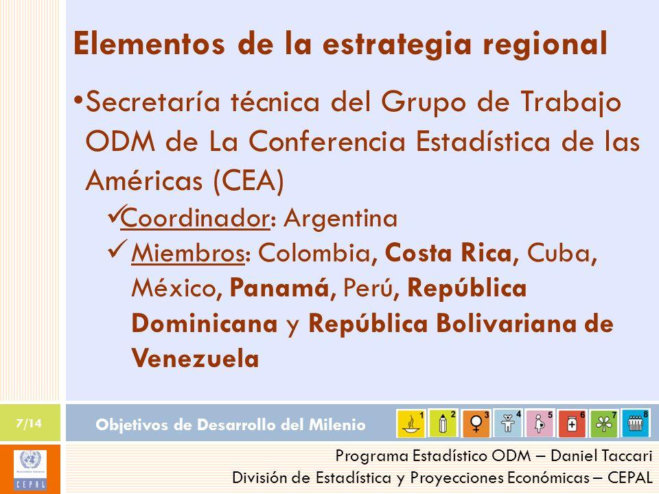 Objetivos de Desarrollo del Milenio 7/14 Programa Estadístico ODM – Daniel Taccari División de Estadística y Proyecciones Económicas – CEPAL Elementos