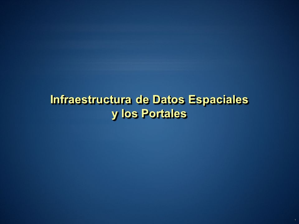 1 Infraestructura de Datos Espaciales y los Portales