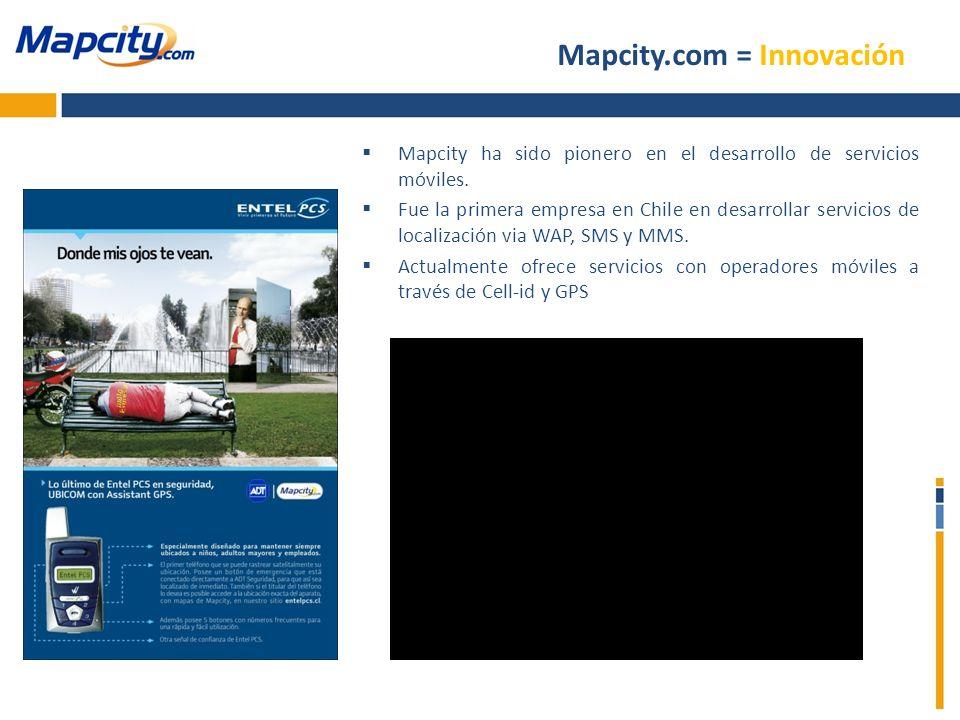 Mapcity ha sido pionero en el desarrollo de servicios móviles. Fue la primera empresa en Chile en desarrollar servicios de localización via WAP, SMS y