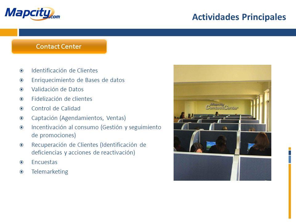Identificación de Clientes Enriquecimiento de Bases de datos Validación de Datos Fidelización de clientes Control de Calidad Captación (Agendamientos,