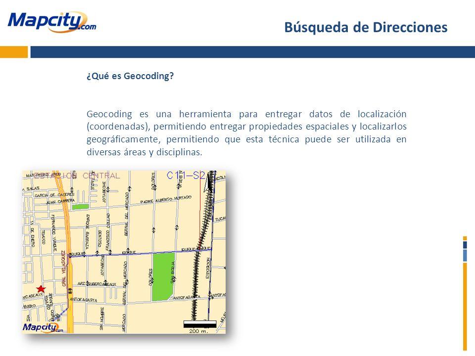 ¿Qué es Geocoding? Geocoding es una herramienta para entregar datos de localización (coordenadas), permitiendo entregar propiedades espaciales y local
