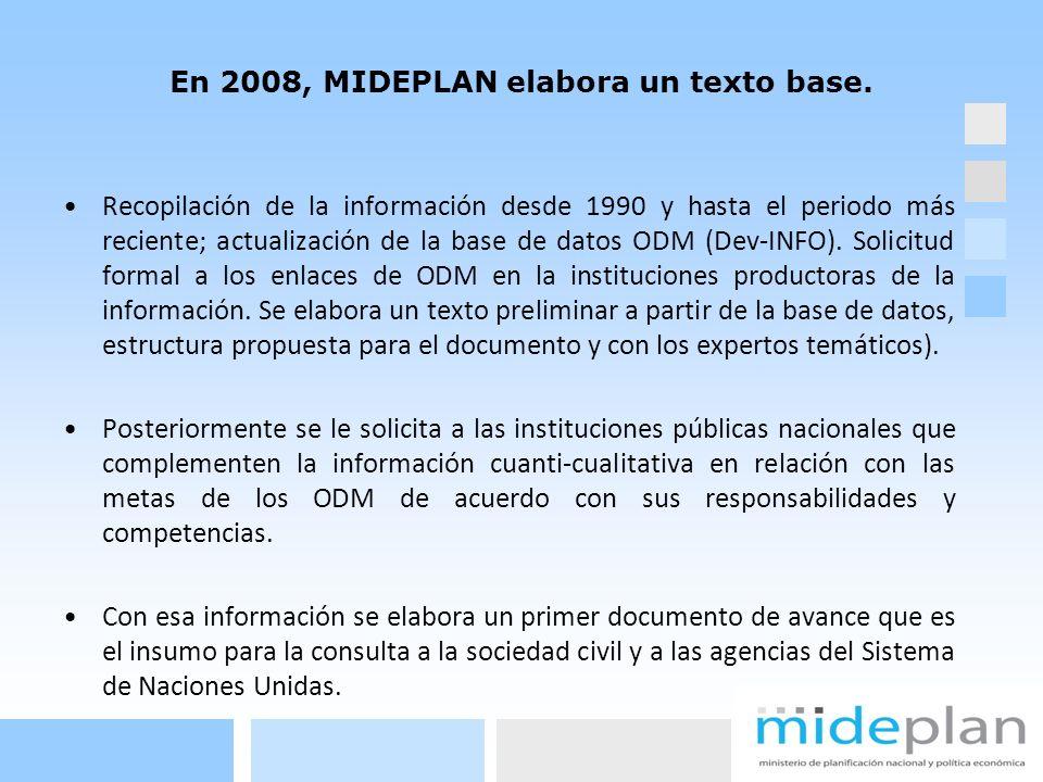En 2008, MIDEPLAN elabora un texto base. Recopilación de la información desde 1990 y hasta el periodo más reciente; actualización de la base de datos