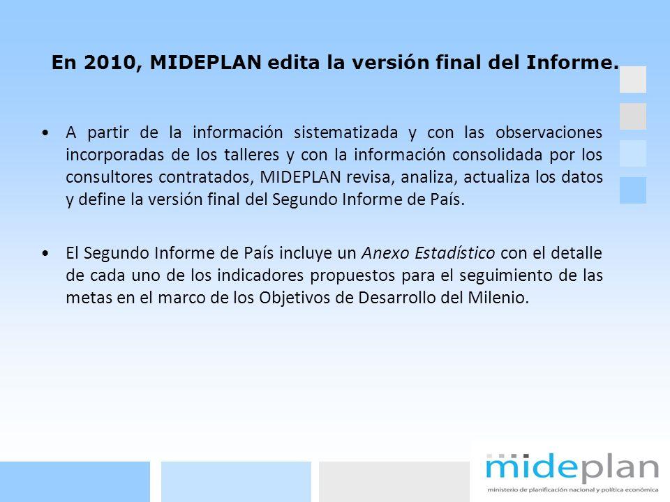 En 2010, MIDEPLAN edita la versión final del Informe. A partir de la información sistematizada y con las observaciones incorporadas de los talleres y