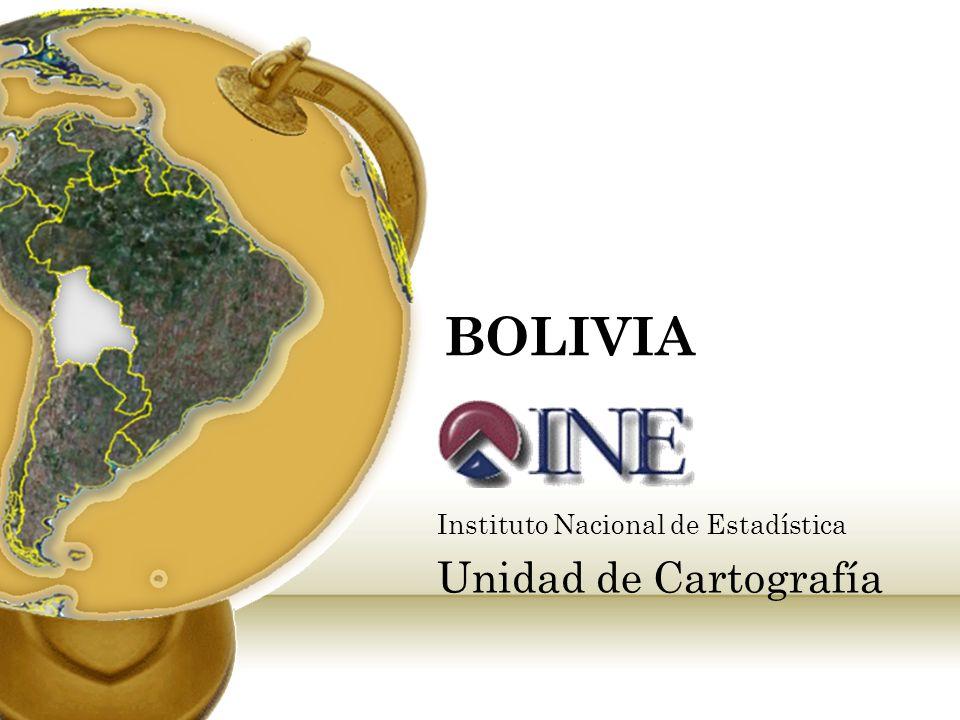 BOLIVIA Instituto Nacional de Estadística Unidad de Cartografía
