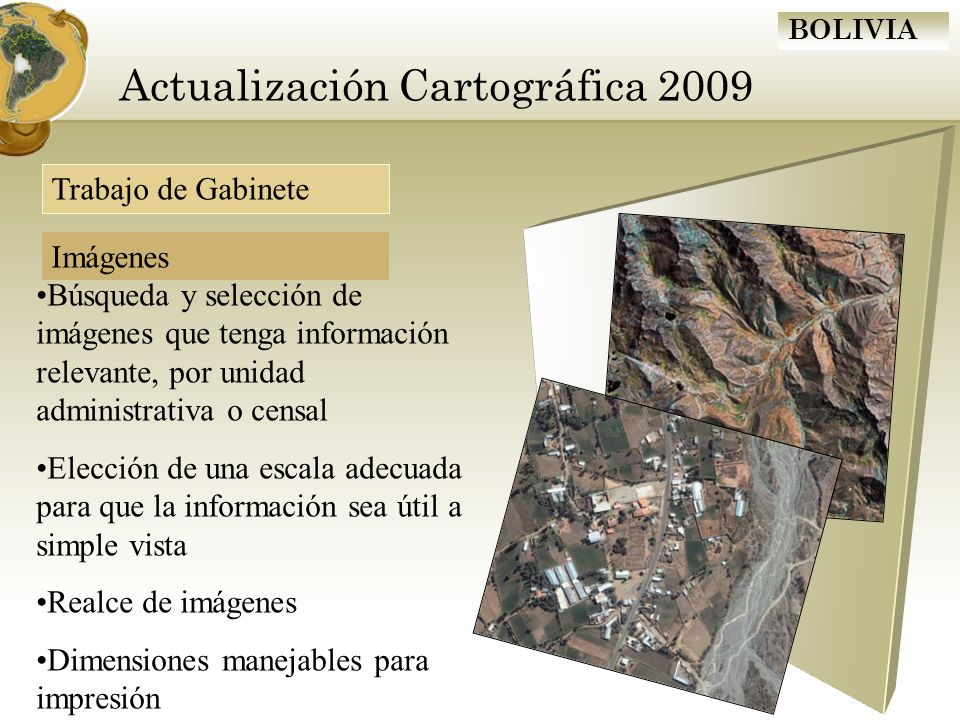 BOLIVIA Actualización Cartográfica 2009 Búsqueda y selección de imágenes que tenga información relevante, por unidad administrativa o censal Elección