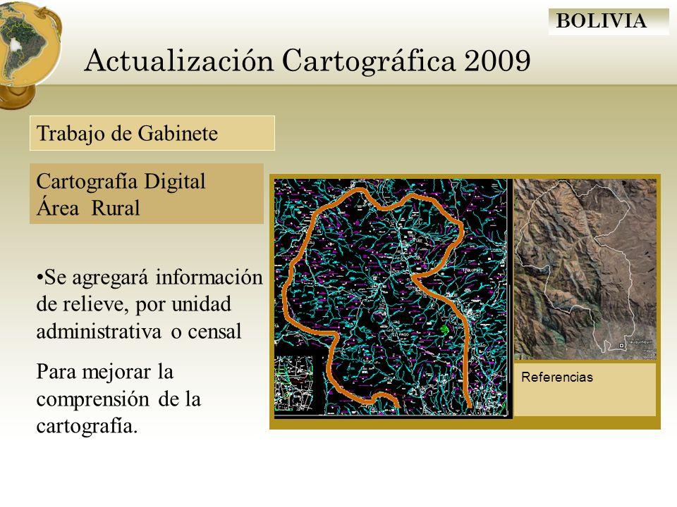 BOLIVIA Actualización Cartográfica 2009 Se agregará información de relieve, por unidad administrativa o censal Para mejorar la comprensión de la carto