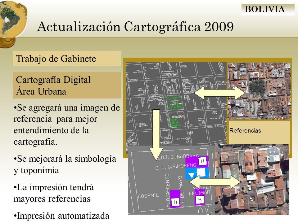 BOLIVIA Actualización Cartográfica 2009 Se agregará una imagen de referencia para mejor entendimiento de la cartografía. Se mejorará la simbología y t