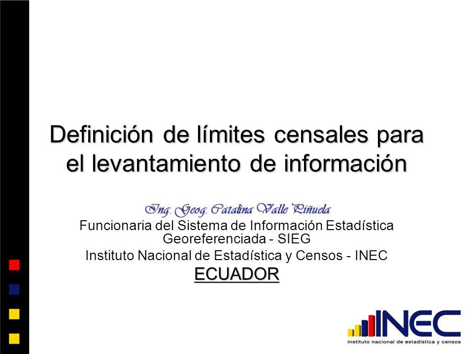 Definición de límites censales para el levantamiento de información Ing.