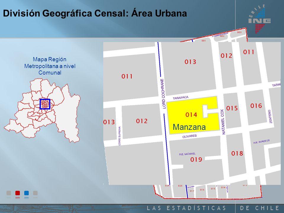 DE CHILELAS ESTADÍSTICAS División Geográfica Censal: Área Urbana Comuna de Santiago Distrito Censal Mapa Región Metropolitana a nivel Comunal