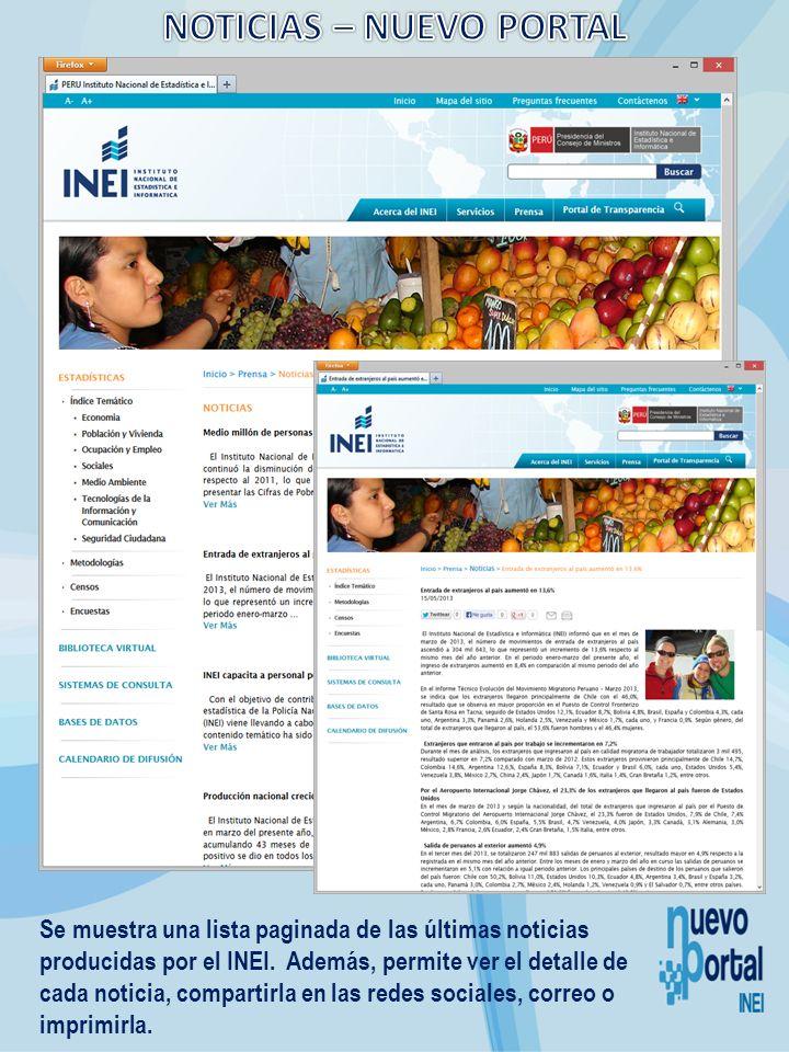 Se muestra una lista paginada de las últimas noticias producidas por el INEI. Además, permite ver el detalle de cada noticia, compartirla en las redes