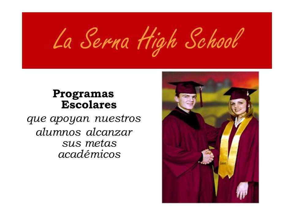 La Serna High School Programas Escolares que apoyan nuestros alumnos alcanzar sus metas académicos