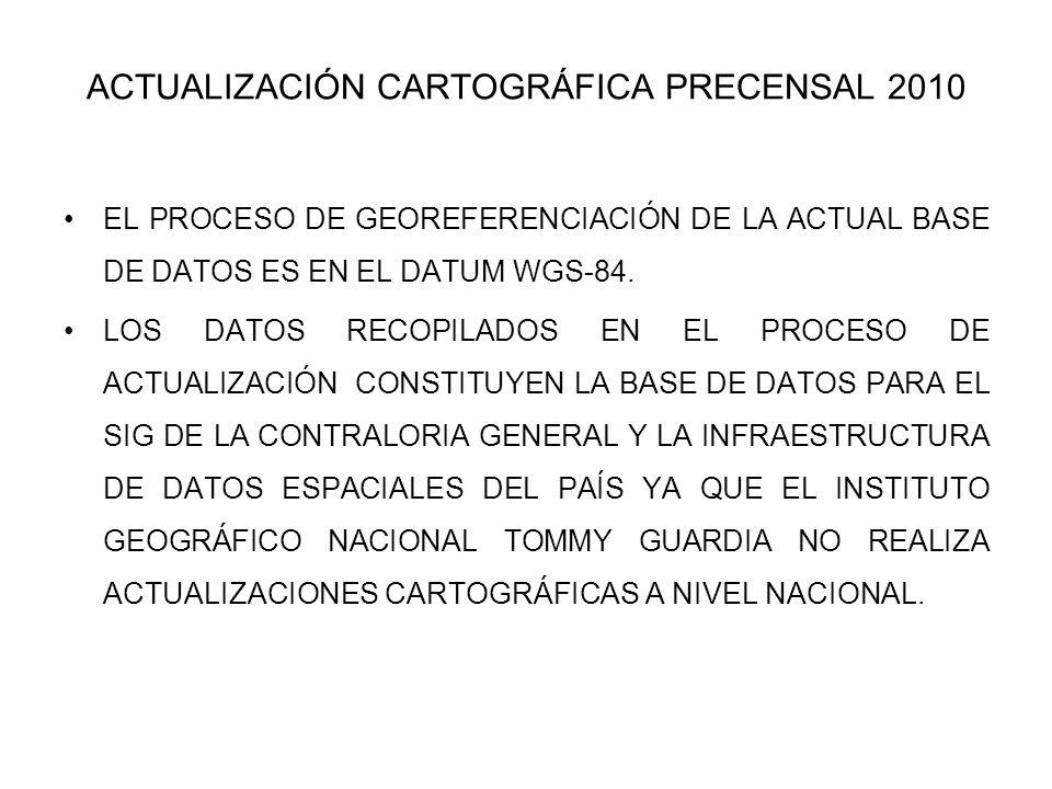 ACTUALIZACIÓN CARTOGRÁFICA PRECENSAL 2010 LA CONTRALORÍA GENERAL DE LA REPÚBLICA DE PANAMÁ INICIÓ LA ACTUALIZACIÓN CARTOGRAFICA PARA LOS CENSOS DEL 20