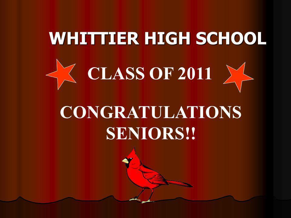 WHITTIER HIGH SCHOOL CLASS OF 2011 CONGRATULATIONS SENIORS!!