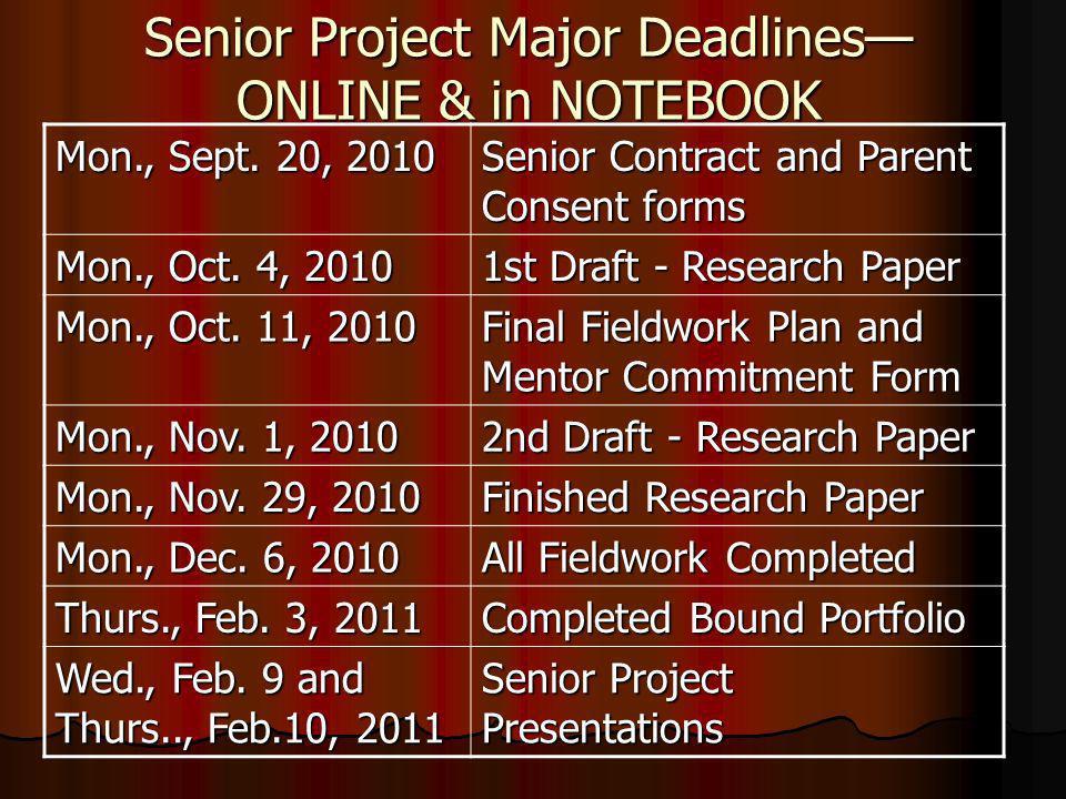 Senior Project Major Deadlines ONLINE & in NOTEBOOK Mon., Sept.