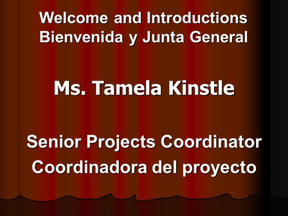 Welcome and Introductions Bienvenida y Junta General Ms.