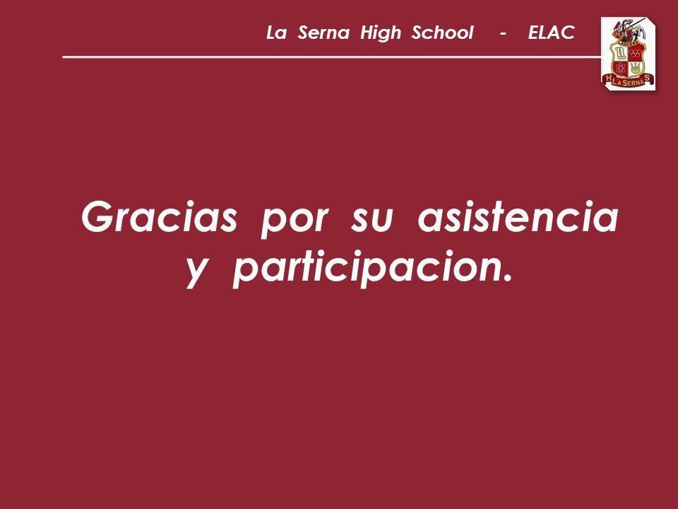 La Serna High School - ELAC Gracias por su asistencia y participacion.