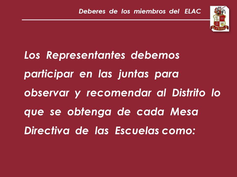 Los Representantes debemos participar en las juntas para observar y recomendar al Distrito lo que se obtenga de cada Mesa Directiva de las Escuelas como: Deberes de los miembros del ELAC