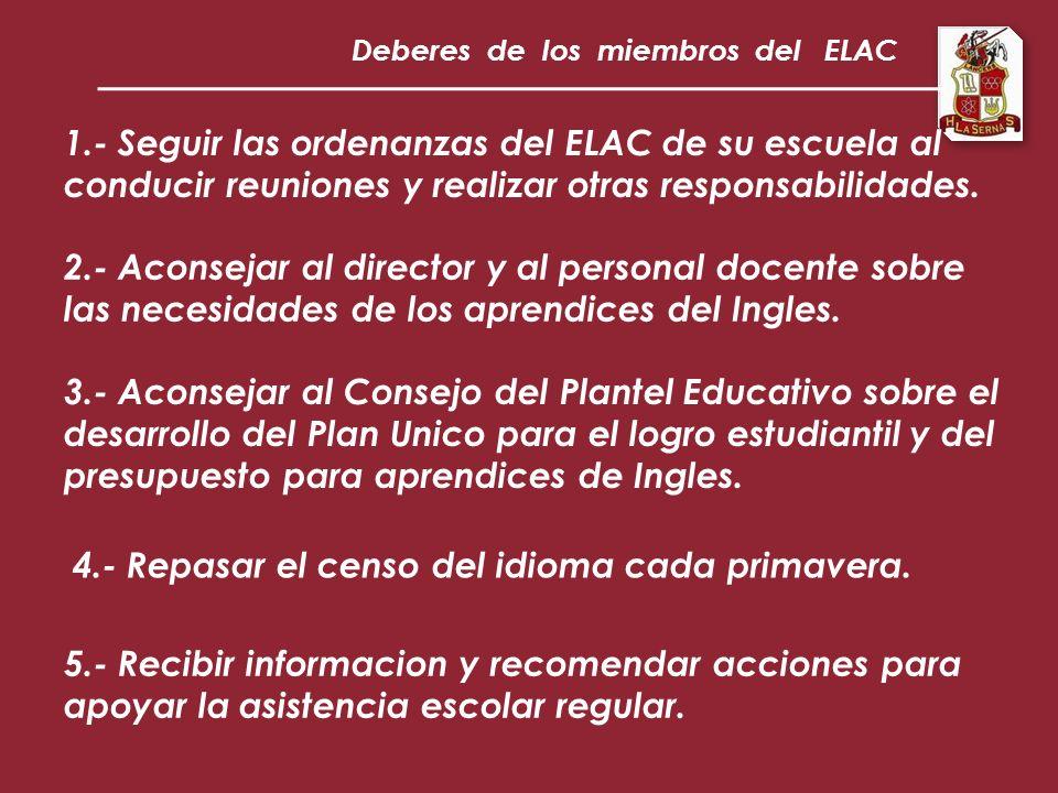1.- Seguir las ordenanzas del ELAC de su escuela al conducir reuniones y realizar otras responsabilidades.