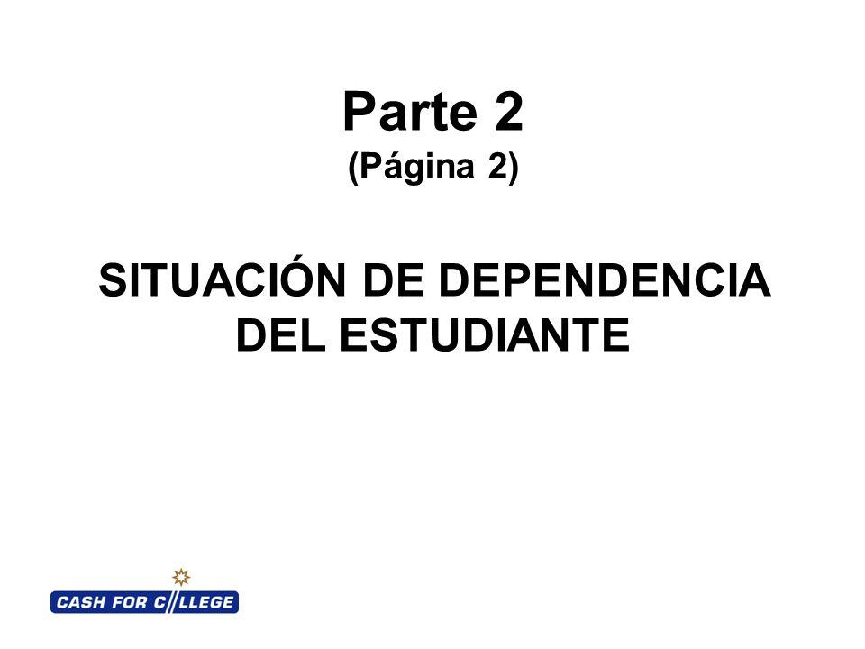 Parte 2 (Página 2) SITUACIÓN DE DEPENDENCIA DEL ESTUDIANTE