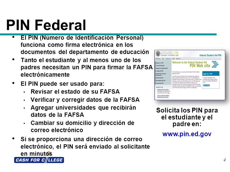 4 PIN Federal El PIN (Número de Identificación Personal) funciona como firma electrónica en los documentos del departamento de educación Tanto el estu