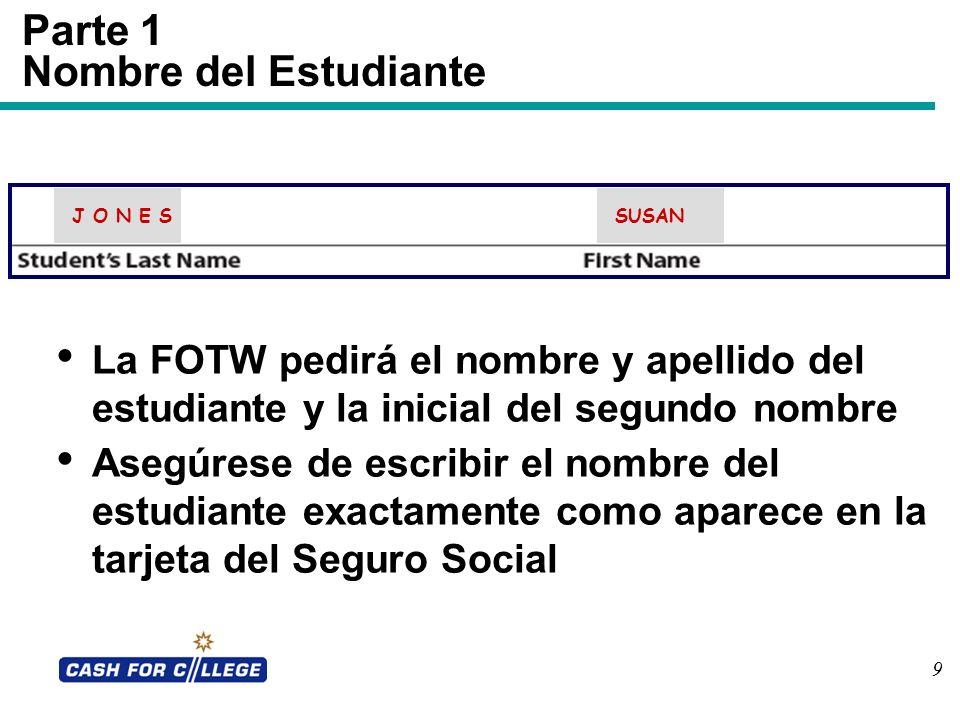 9 Parte 1 Nombre del Estudiante La FOTW pedirá el nombre y apellido del estudiante y la inicial del segundo nombre Asegúrese de escribir el nombre del