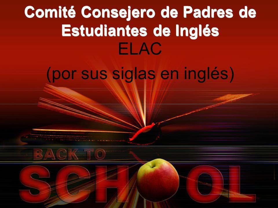 Comité Consejero de Padres de Estudiantes de Inglés ELAC (por sus siglas en inglés)