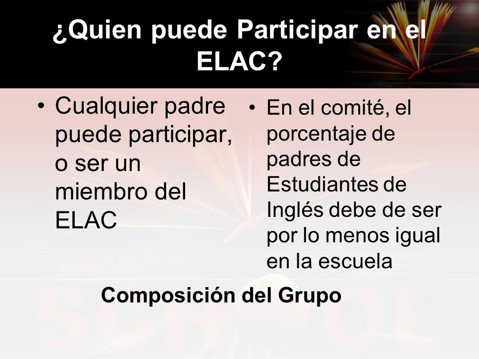 ¿Quien puede Participar en el ELAC.