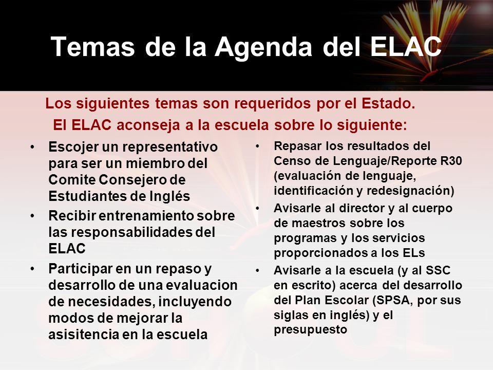 Temas de la Agenda del ELAC Los siguientes temas son requeridos por el Estado.