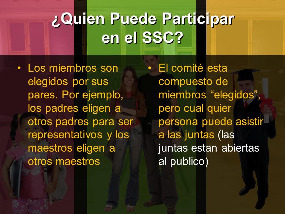 ¿Quien Puede Participar en el SSC. Los miembros son elegidos por sus pares.