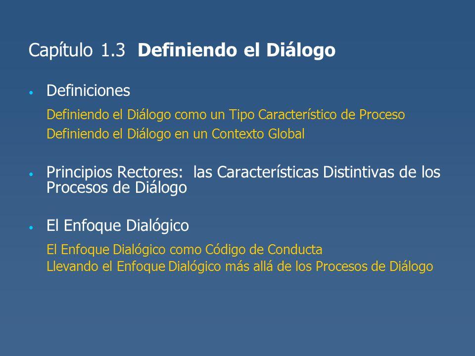 Capítulo 1.3 Definiendo el Diálogo Definiciones Definiendo el Diálogo como un Tipo Característico de Proceso Definiendo el Diálogo en un Contexto Glob