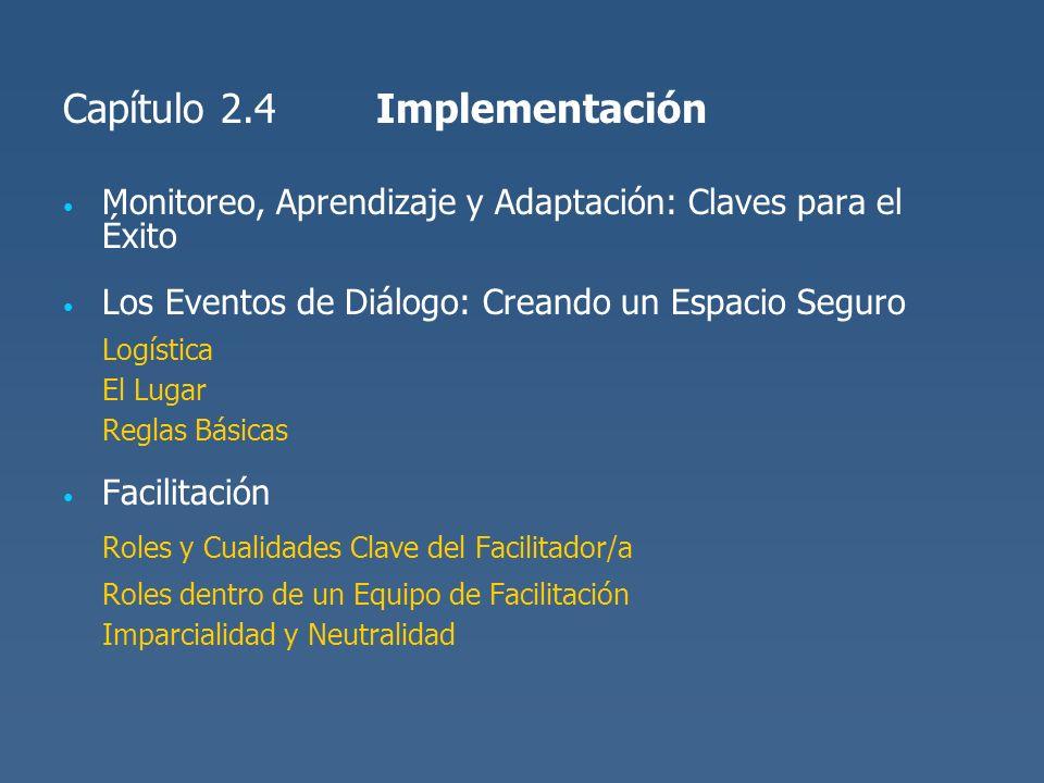 Capítulo 2.4Implementación Monitoreo, Aprendizaje y Adaptación: Claves para el Éxito Los Eventos de Diálogo: Creando un Espacio Seguro Logística El Lu
