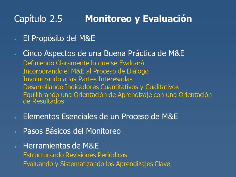 Capítulo 2.5Monitoreo y Evaluación El Propósito del M&E Cinco Aspectos de una Buena Práctica de M&E Definiendo Claramente lo que se Evaluará Incorpora