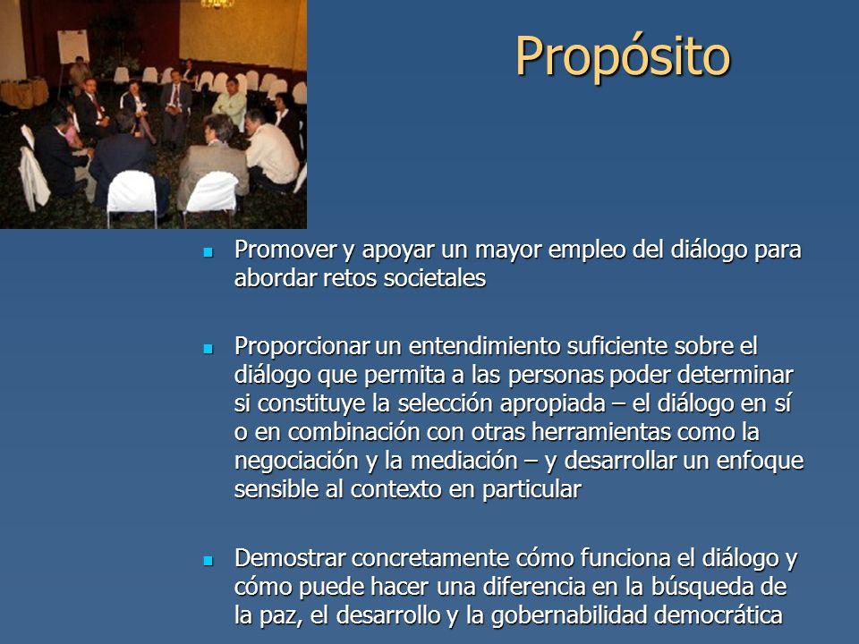 Propósito Promover y apoyar un mayor empleo del diálogo para abordar retos societales Promover y apoyar un mayor empleo del diálogo para abordar retos
