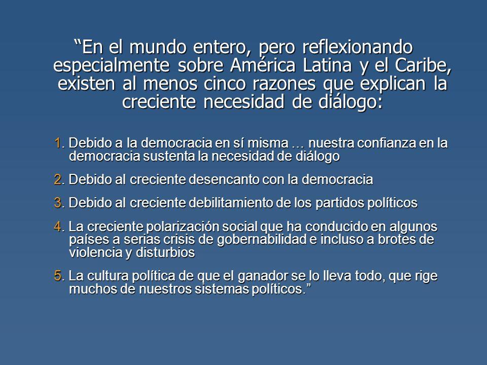 En el mundo entero, pero reflexionando especialmente sobre América Latina y el Caribe, existen al menos cinco razones que explican la creciente necesi